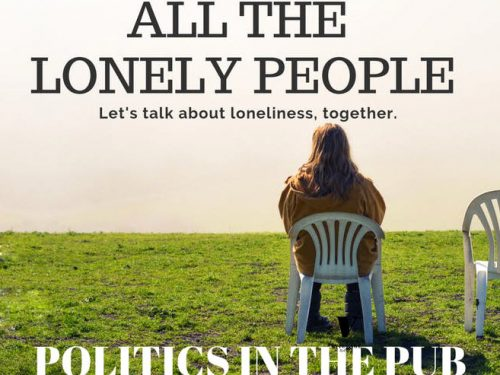 Politics In The Pub – Loneliness